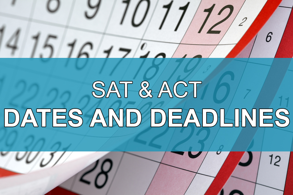 ACT & SAT Dates and Deadlines 2021